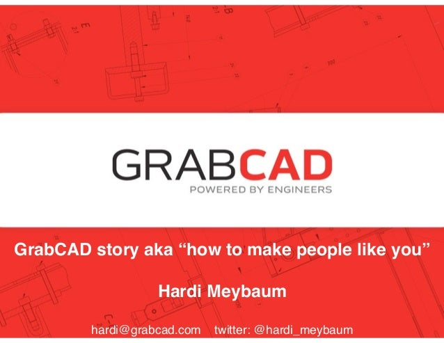 "Hardi Meybaum, CEO! founders @ grabcad.com @grabcad GrabCAD story aka ""how to make people like you""! Hardi Meybaum! hardi..."