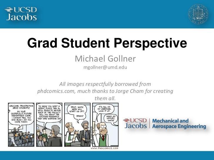 Grad Student Perspective               Michael Gollner                  mgollner@umd.edu         All images respectfully b...