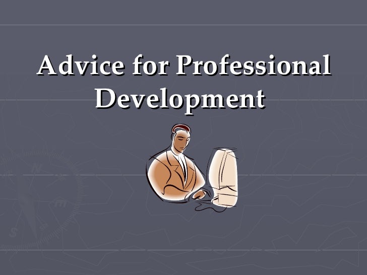 Advice for Professional Development