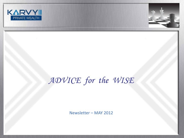 ADVICE for the WISE    Newsletter – MAY 2012