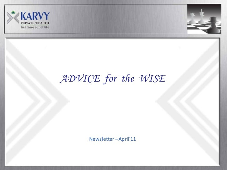 ADVICE for the WISE     Newsletter –April'11