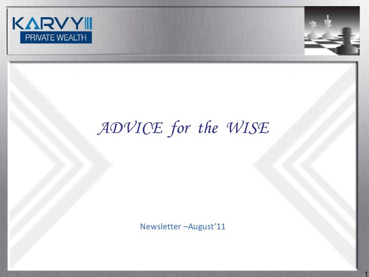 ADVICE for the WISE    Newsletter –August'11                            1