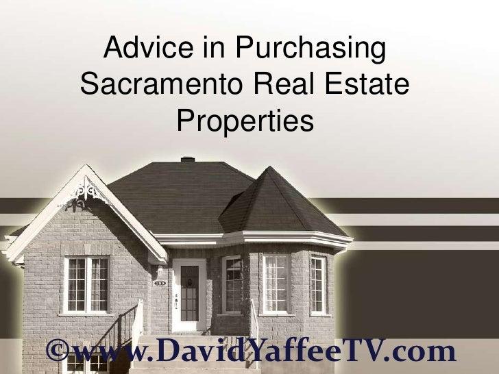 Advice in Purchasing Sacramento Real Estate       Properties©www.DavidYaffeeTV.com