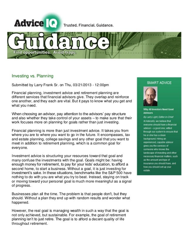 Investing vs. PlanningSubmitted by Larry Frank Sr. on Thu, 03/21/2013 - 12:00pmFinancial planning, investment advice and r...
