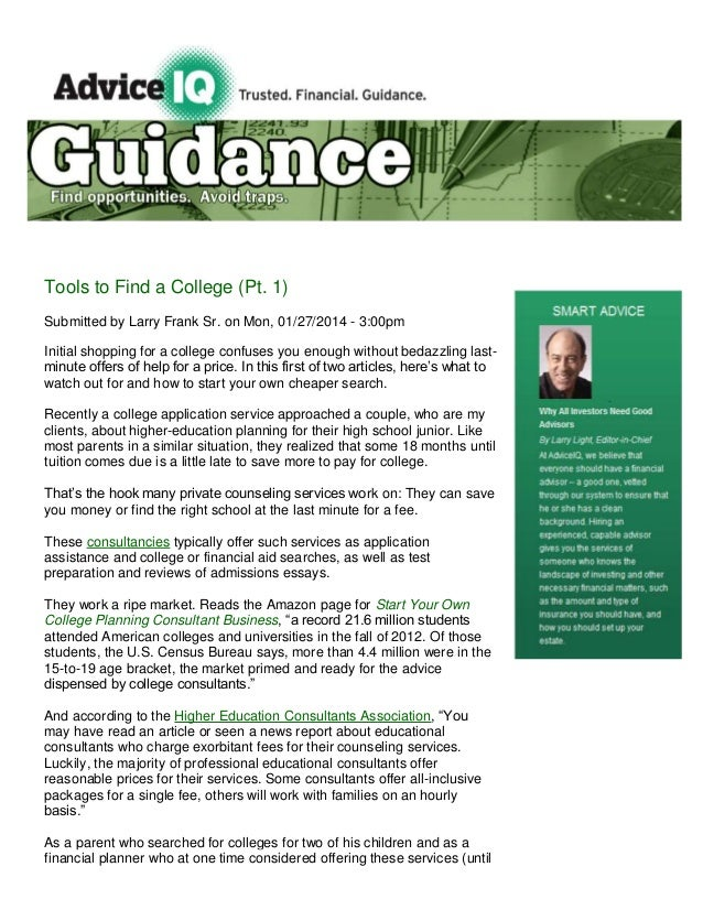 Tools to Find a College (Pt. 1) Submitted by Larry Frank Sr. on Mon, 01/27/2014 - 3:00pm Initial shopping for a college co...