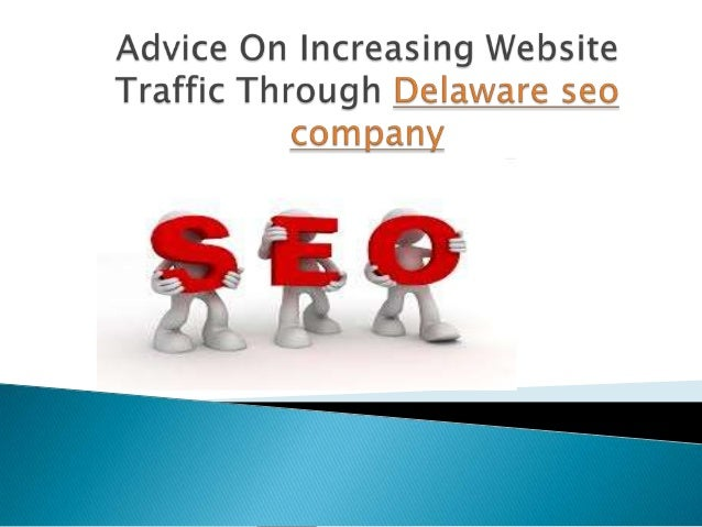 Advice on increasing website traffic through delaware seo company