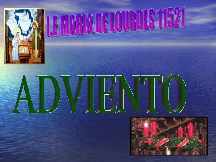 I.E MARIA DE LOURDES 11521  ADVIENTO