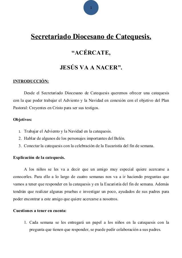 """1  Secretariado Diocesano de Catequesis. """"ACÉRCATE, JESÚS VA A NACER"""". INTRODUCCIÓN: Desde el Secretariado Diocesano de Ca..."""