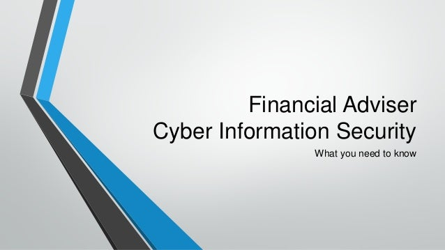 Financial Adviser Cyber Information Security What you need to know