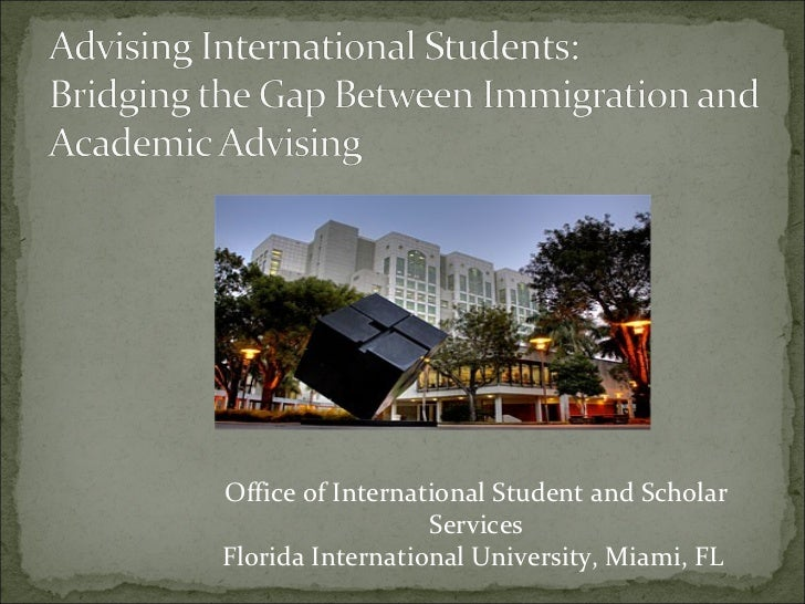 Advising international students   bridging the gap between immigration and academic advising