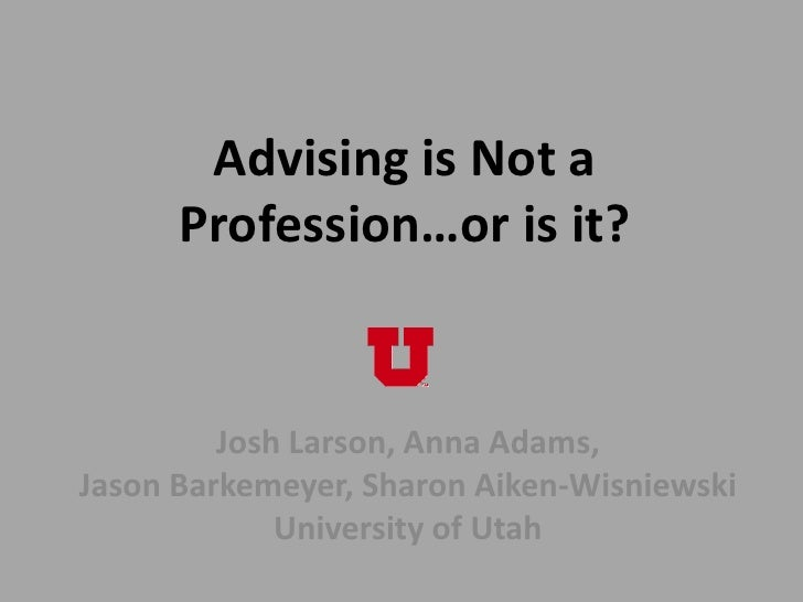 Advising is not a profession...or is it?  slideshare version