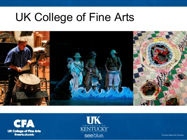 UK College of Fine Arts  An Equal Opportunity University