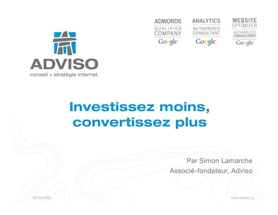 Investissez moins,                convertissez plus                                Par Simon Lamarche                     ...