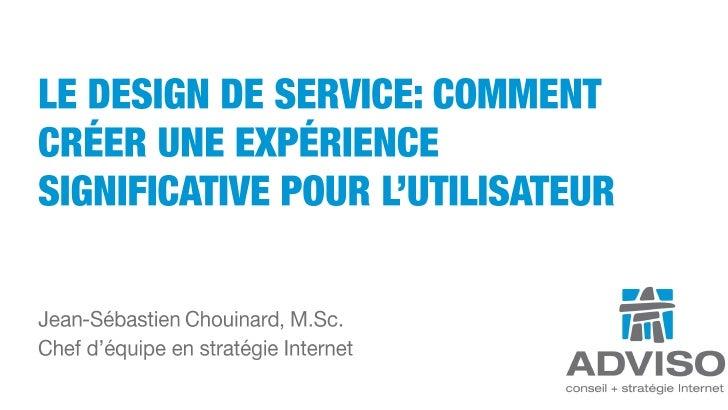 Design de service Comment créer une expérience significative pour utilisateur