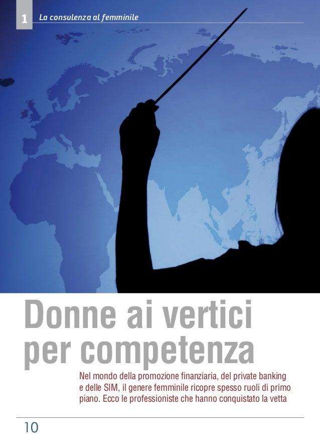 1    La consulenza al femminileDonne ai verticiper competenza Nel mondo della promozione finanziaria, del private banking ...