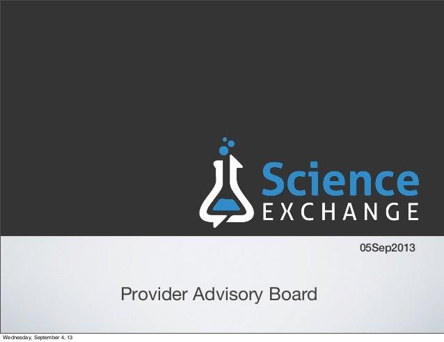 05Sep2013 Provider Advisory Board Wednesday, September 4, 13