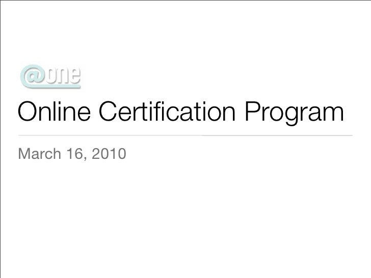 Online Certification Program March 16, 2010
