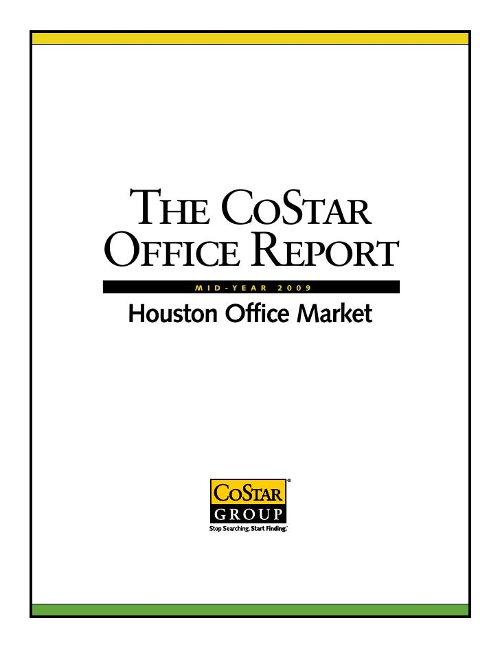 The CoStar Office Report       M I D - Y E A R   2 0 0 9    Houston Office Market