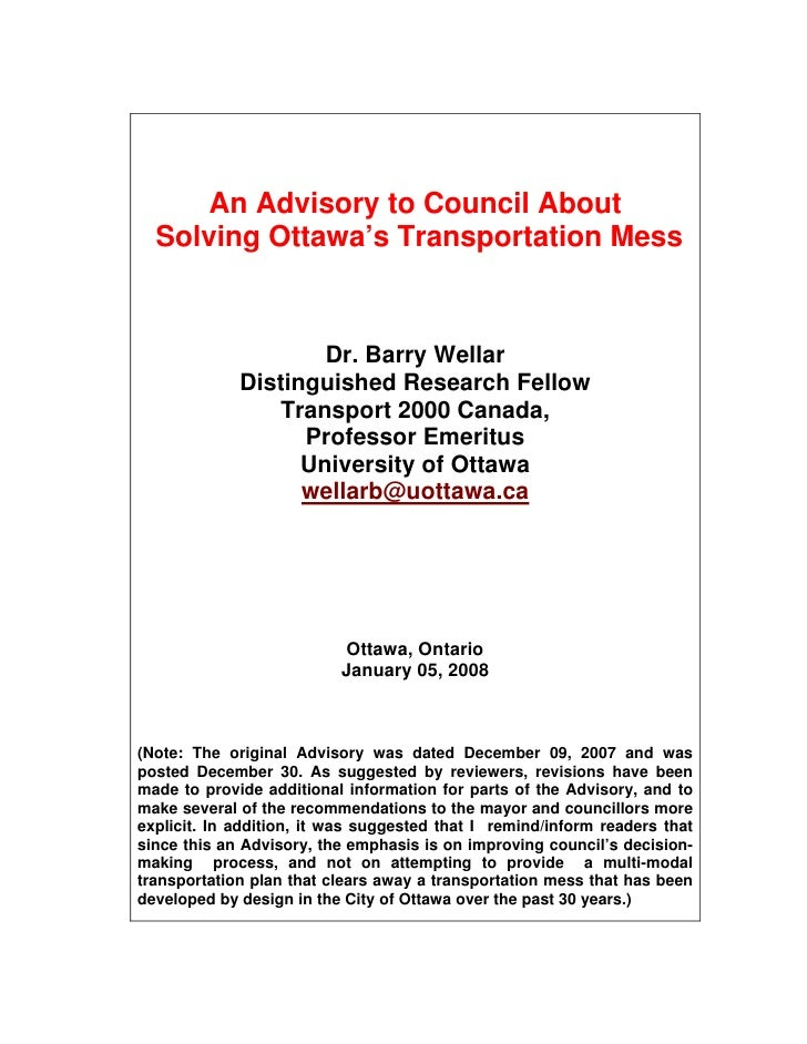 An Advisory to Council About   Solving Ottawa's Transportation Mess                         Dr. Barry Wellar              ...
