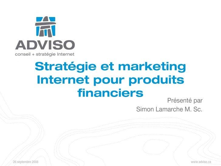Stratégie et marketing Internet pour produits financiers