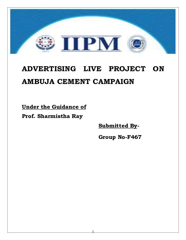 ADVERTISING            LIVE    PROJECT      ONAMBUJA CEMENT CAMPAIGNUnder the Guidance ofProf. Sharmistha Ray             ...