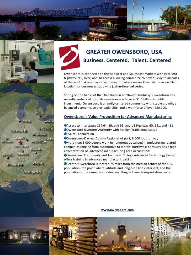 <ul><li>  GREATER OWENSBORO, USA </li></ul><ul><li>Owensboro is connected to the Midwest and Southeast markets with excell...