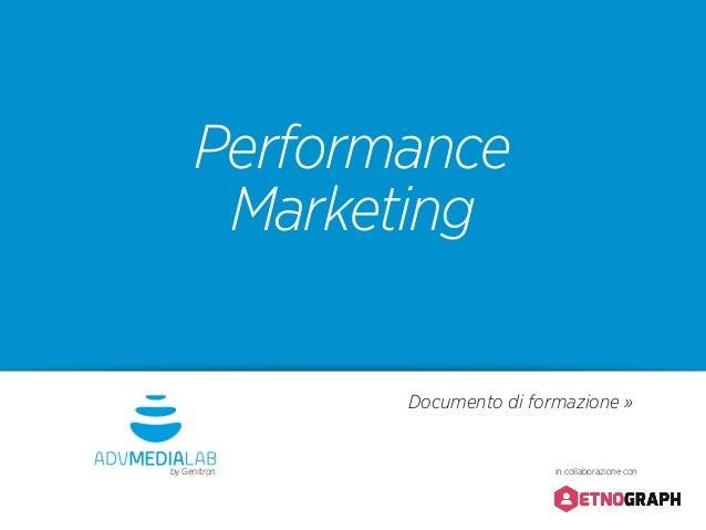 Performance Marketing Documento di formazione »  by Genitron  in collaborazione con