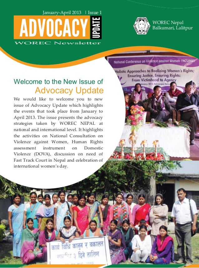 Welcome to the New Issue of Advocacy Update ADVOCACY UPDATE Jan-April 2013 WOREC Nepal Balkumari, Lalitpur WOREC Newslette...