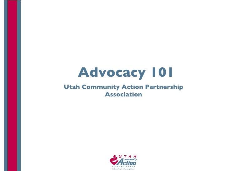Advocacy 101 Utah Community Action Partnership Association