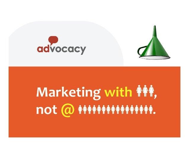 Brand Advocates Flip the funnel