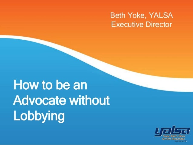 How to be an Advocate without Lobbying