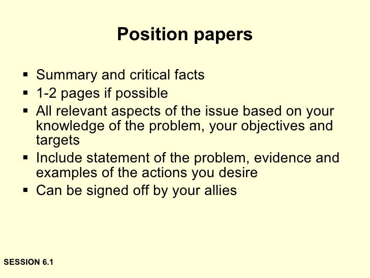 position paper outline Position paper outline your position paper must conform to the following format: section 1: introduction section 2: potential methods of action section 3: your position.