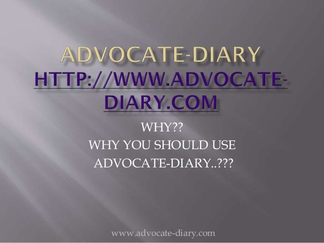 Advocate diary benefits