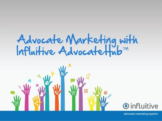 Advocate Marketing with Influitive AdvocateHub™