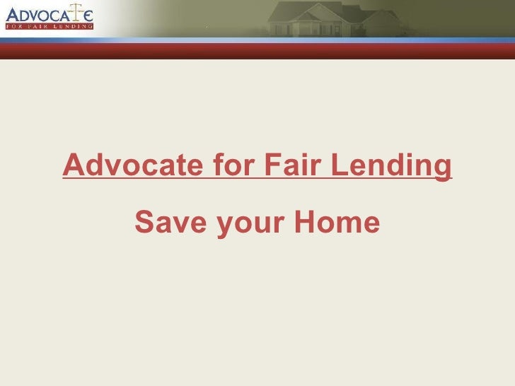 Advocate for Fair Lending Save your Home