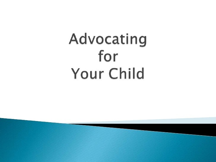 Advocating for Your Child<br />