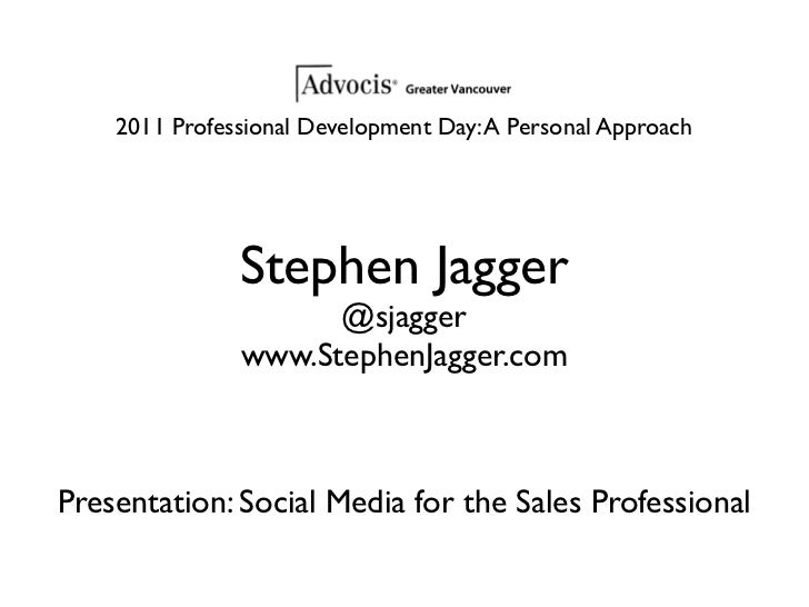2011 Professional Development Day: A Personal Approach               Stephen Jagger                     @sjagger          ...