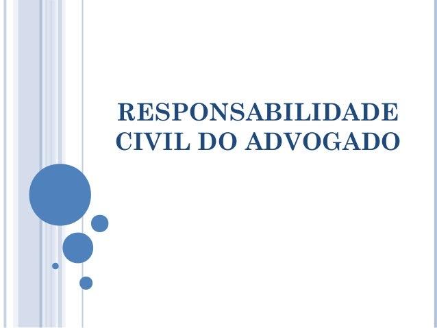 RESPONSABILIDADE CIVIL DO ADVOGADO