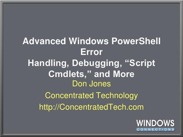 Adv PowerShell error handling, debugging, and cmdlets