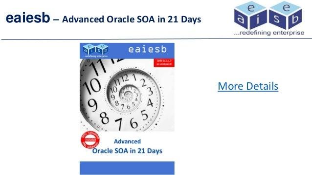 eaiesb – Advanced Oracle SOA in 21 DaysMore Details
