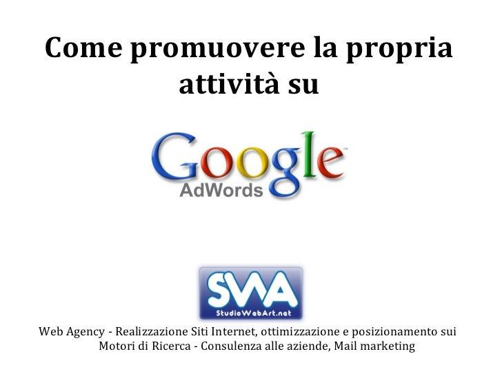 Come promuovere la propria attività su Web Agency -Realizzazione Siti Internet, ottimizzazione e posizionamento sui Motor...