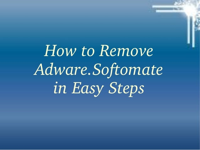 How to Remove  Adware.Softomate in Easy Steps
