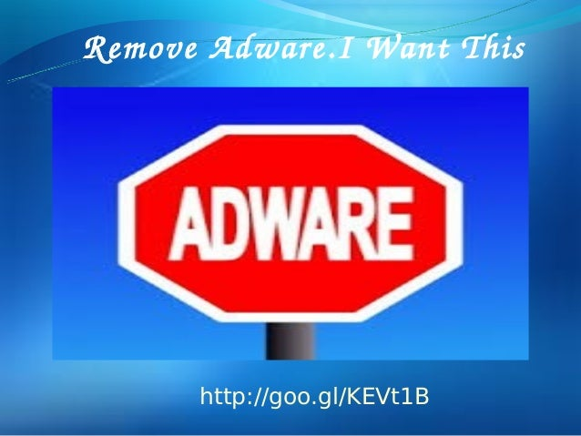 Remove Adware.I Want This http://goo.gl/KEVt1B