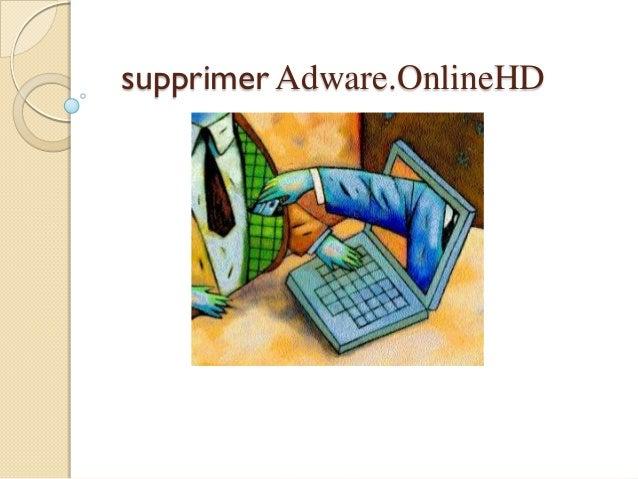 supprimer Adware.OnlineHD
