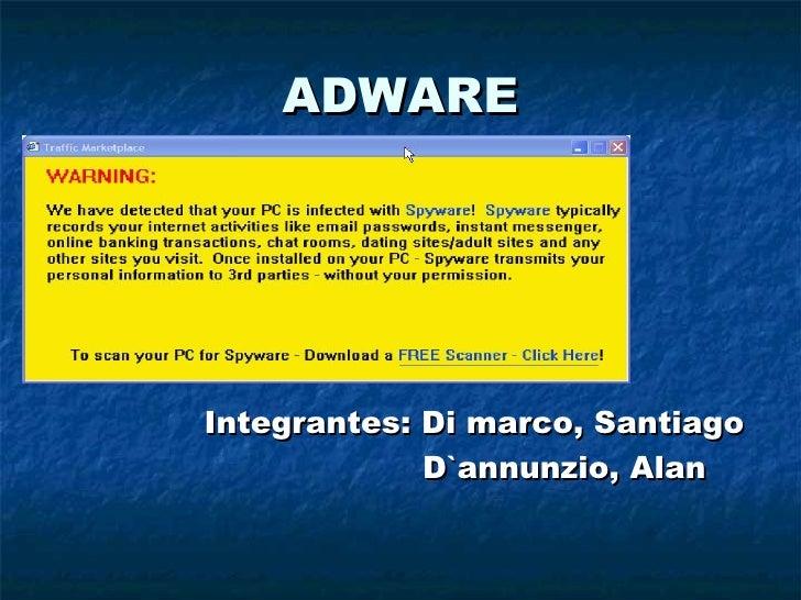 ADWARE <ul><li>Integrantes: Di marco, Santiago </li></ul><ul><li>D`annunzio, Alan </li></ul>