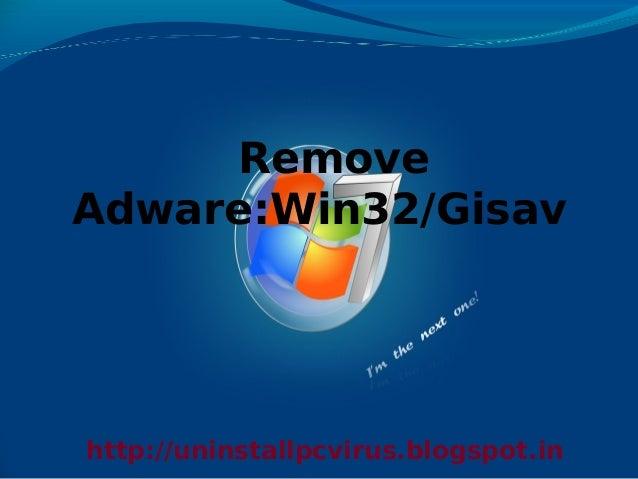 RemoveAdware:Win32/Gisavhttp://uninstallpcvirus.blogspot.in