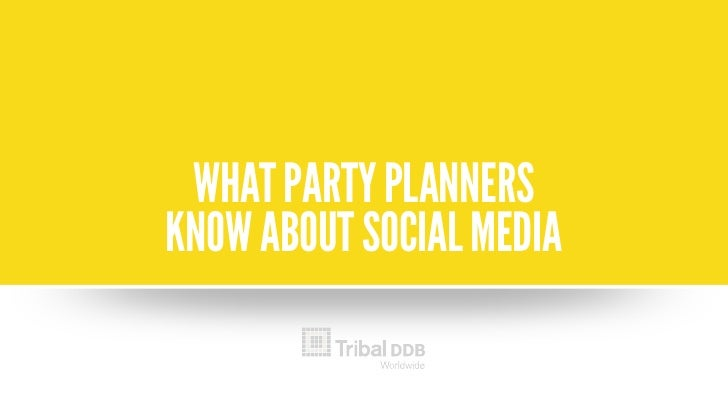 WHAT PARTY PLANNERSKNOW ABOUT SOCIAL MEDIA