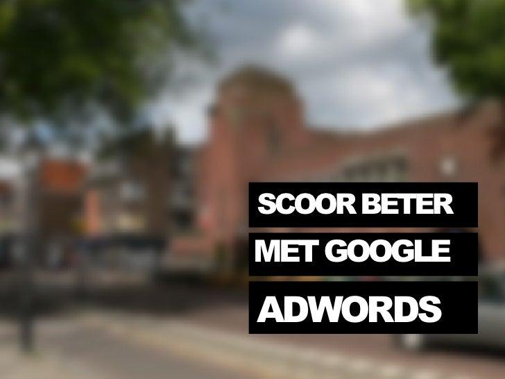 Scoor Beter met Google Adwords