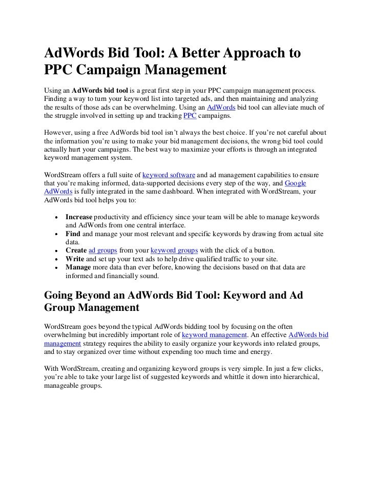 AdWords Bid Tool: A Better Approach to PPC Campaign Management<br />Using an AdWords bid tool is a great first step in you...
