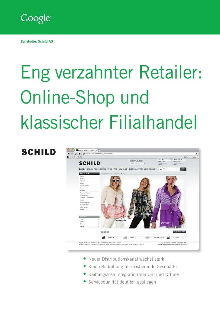 Fallstudie: Schild AG     Eng verzahnter Retailer: Online-Shop und klassischer Filialhandel                             •...